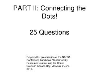 PART II: Connecting  the Dots!  25 Questions