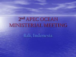 2 nd  APEC OCEAN MINISTERIAL MEETING