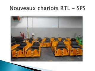 Nouveaux chariots RTL - SPS