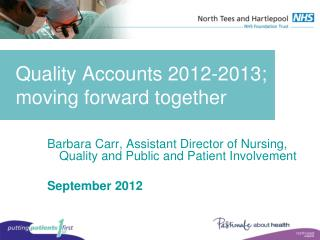 Quality Accounts 2012-2013; moving forward together