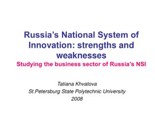 Tatiana Khvatova St.Petersburg State Polytechnic University 2008