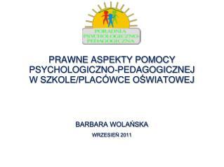 PRAWNE ASPEKTY POMOCY PSYCHOLOGICZNO-PEDAGOGICZNEJ  W SZKOLE/PLACÓWCE OŚWIATOWEJ