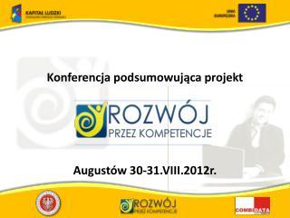 Konferencja podsumowująca projekt Augustów 30-31.VIII.2012r.
