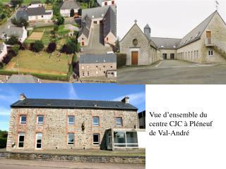 Vue d'ensemble du centre CJC à Pléneuf de Val-André