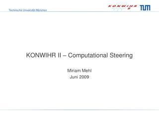 KONWIHR II – Computational Steering