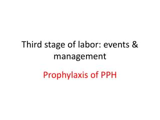 Third stage of labor: events & management
