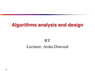 Algorithms analysis  and design