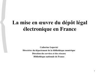 La mise en œuvre du dépôt légal électronique en France