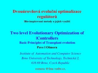 Dvouúrovňová evoluční optimalizace regulátorů | Bio-inspirované metody a jejich využití