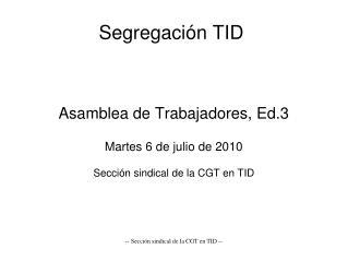 Segregaci�n TID