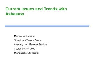 Current Issues and Trends with Asbestos