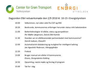 Dagsorden Elbil netværksmøde den 2/9 2010 kl. 10-15 i Energistyrelsen