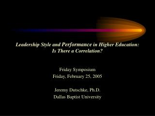 Leadership Style and  Performance  in Higher Education: Is There a Correlation?