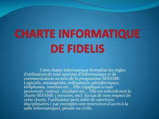 CHARTE INFORMATIQUE DE FIDELIS