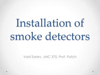 Installation of smoke detectors