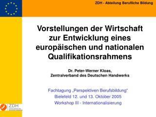 """Fachtagung """"Perspektiven Berufsbildung"""" Bielefeld 12. und 13. Oktober 2005"""