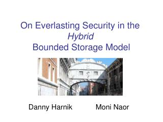 On Everlasting Security in the  Hybrid  Bounded Storage Model