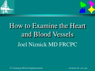 How to Examine the Heart and Blood Vessels