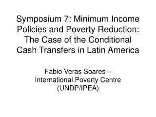 Fabio Veras Soares � International Poverty Centre (UNDP/IPEA)
