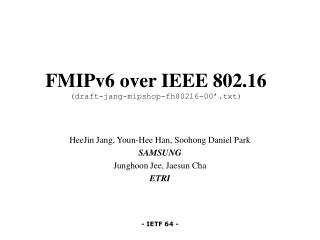 FMIPv6 over IEEE 802.16  (draft-jang-mipshop-fh80216-00'.txt)