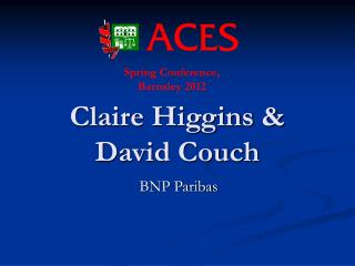 Claire Higgins & David Couch