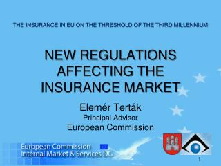 NEW REGULATIONS AFFECTING THE INSURANCE MARKET