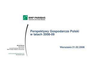 Perspektywy Gospodarcze Polski w latach 2008-09