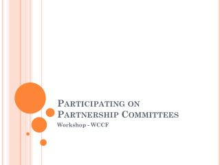 Participating on Partnership Committees