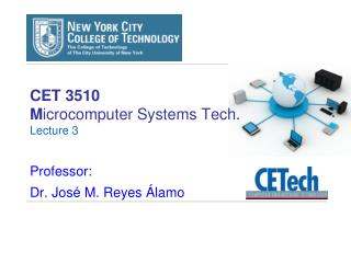 CET 3510 M icrocomputer Systems Tech.  Lecture  3