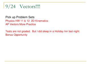 9/24   Vectors!!!!