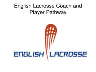 English Lacrosse Coach and Player Pathway