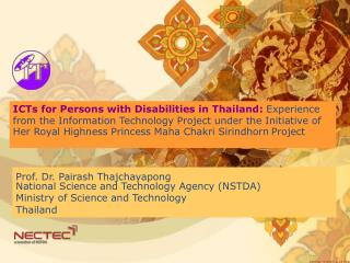 Prof. Dr. Pairash Thajchayapong National Science and Technology Agency ( NSTDA)
