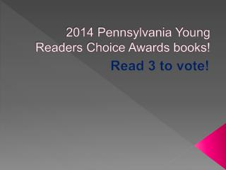 2014 Pennsylvania Young Readers Choice Awards books!