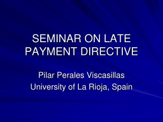 SEMINAR ON LATE PAYMENT DIRECTIVE