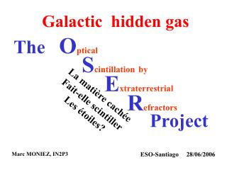 The O ptical S cintillation by E xtraterrestrial R efractors Project