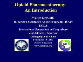 Opioid Pharmacotherapy: An Introduction