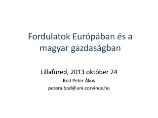 Fordulatok Európában és a magyar gazdaságban