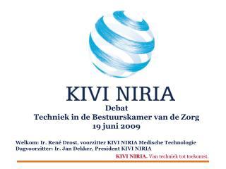 Debat  Techniek in de Bestuurskamer van de Zorg  19 juni 2009