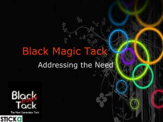 Black Magic Tack