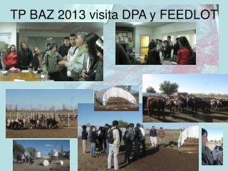 TP BAZ 2013 visita DPA y FEEDLOT