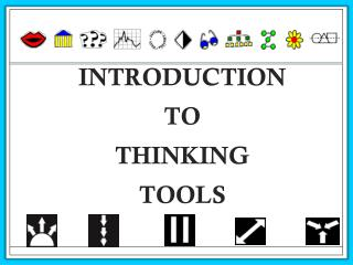 INTRODUCTION  TO  THINKING TOOLS