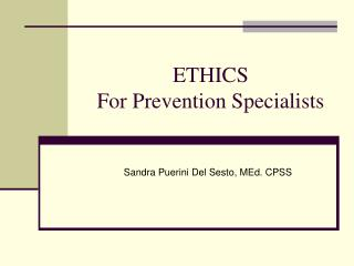 ETHICS  For Prevention Specialists