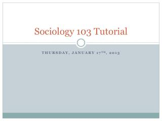 Sociology 103 Tutorial