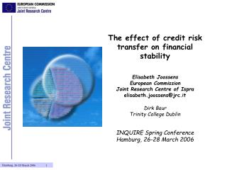 The effect of credit risk transfer on financial stability Elisabeth Joossens European Commission