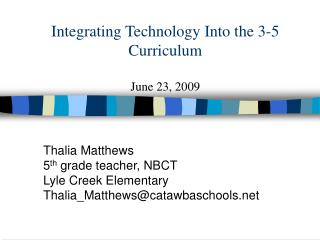 Integrating Technology Into the 3-5 Curriculum June 23, 2009