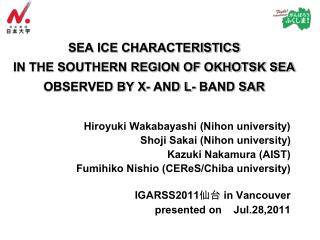 SEA ICE CHARACTERISTICS  IN THE SOUTHERN REGION OF OKHOTSK SEA  OBSERVED BY X- AND L- BAND SAR