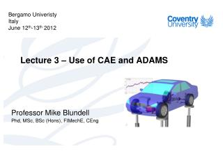 Professor Mike Blundell Phd, MSc, BSc (Hons), FIMechE, CEng