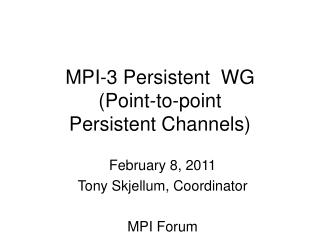 MPI-3 Persistent  WG (Point-to-point  Persistent Channels)