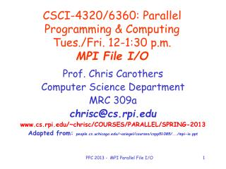 CSCI-4320/6360: Parallel Programming & Computing Tues./Fri. 12-1:30 p.m. MPI File I/O
