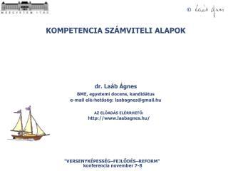 KOMPETENCIA SZÁMVITELI ALAPOK dr. Laáb Ágnes  BME, egyetemi docens, kandidátus